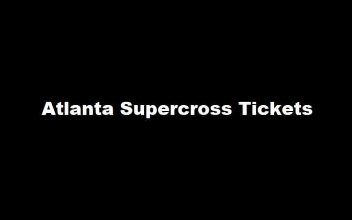 Atlanta Supercross Tickets